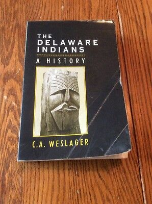 The Delaware Indians A History By C A Welager 1991