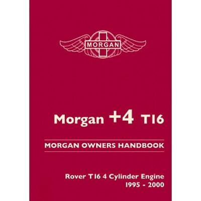 Morgan Plus 4 T16 Owners Handbook Rover T16 4-Cylinder Engine 1995-2000 *NEW