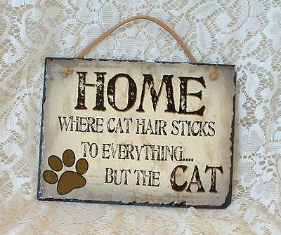 New Folk Art Country Home Where Cat Hair Sticks to Everything but Cat Slate SIGN