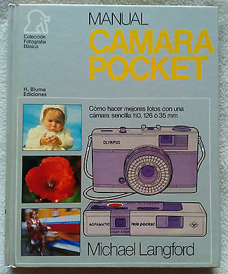 MANUAL CAMARA POCKET - Michael Langford . Ediciones H. Blume . 1ª Edición 1980