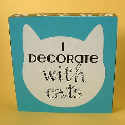 """New Cat Kitten Feline Face & Pawprints I Decorate with Cats 4"""" Wood SIGN Plaque"""