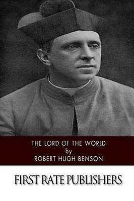 NEW Lord Of The World by Msgr Robert Hugh Benson BOOK (Paperback / softback)