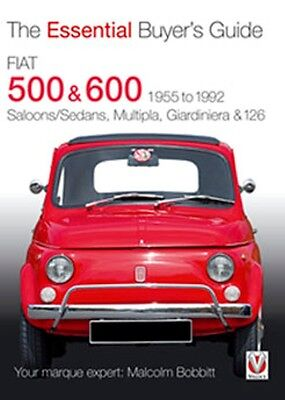 Fiat 500 & 600 The Essential Buyers Guide 1955 to 1992