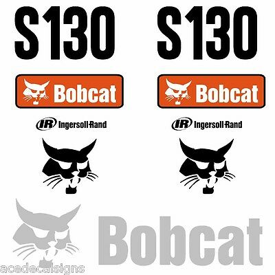 ANY MODEL Bobcat S130 DECALS Stickers Skid Steer loader New Repro decal Kit