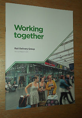 """""""Working Together"""" - Rail Delivery Group Annual Report 2015"""