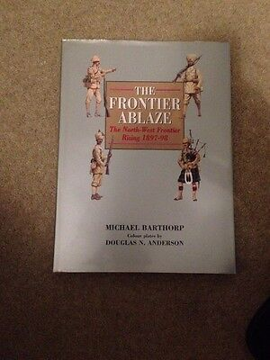 The Frontier Ablaze: North-west Frontier Rising, 1897-98 by Michael Barthorpe, …