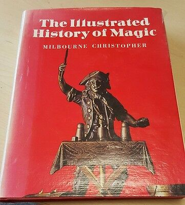 The Illustrated History of Magic by Milbourne Christopher 1975