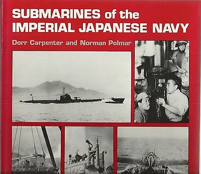 Submarines of the Imperial Japanese Navy by Dorr Carpenter and Norman Polmar