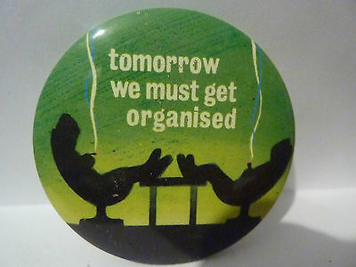 """Vintage 1970's - 1980's """"GET ORGANISED"""" Button Badge--- 2 ½ """""""