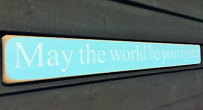 BEACH SHABBY CHIC SIGN PLAQUE BY AUSTIN SLOAN  May the world be your oyster