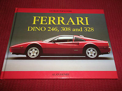 Book. A Collector's Guide. Ferrari. Dino 246, 308 and 328. Alan Henry. 1996. HB.