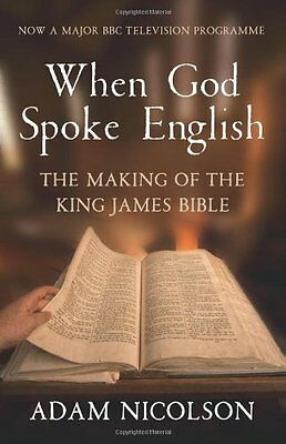 When God Spoke English: The Making of the King James Bible Paperback
