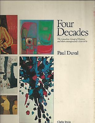 FOUR DECADES The Canadian Group of Painters 1930-1970  w/dj  Ex++ Paul Duval