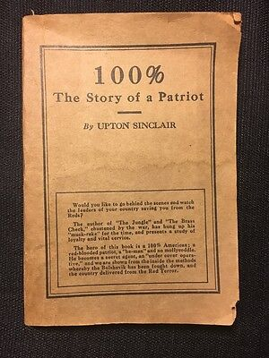 Upton Sinclair 100% The Story of a Patriot 1st First edition Pasadena CA