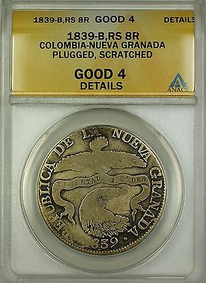 1839-B RS Colombia-Nueva Granada 8R Silver Coin ANACS G-4 Details Plugged Scrat.