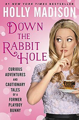 Down the Rabbit Hole by Holly Madison Hardback Book New