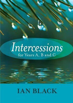 Intercessions for Years A  B  and C by Ian Black Paperback Book New