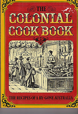 Vintage The Colonial Cookbook - recipes of a by-gone Australia print year 1980