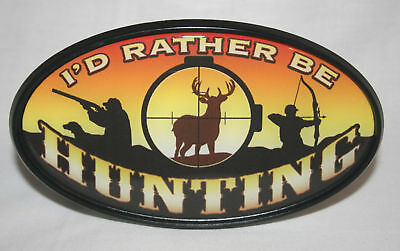 I'd Rather Be Hunting Truck Or Car Trailer Hitch Cover