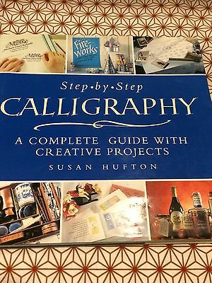 Step by Step Calligraphy A Complete Guide With Creative Projects