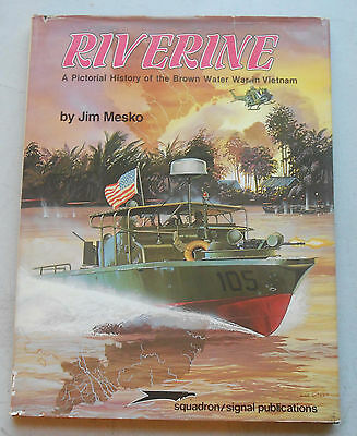 Riverine by Jim Mesko Squadron/Signal From 1985 Brown Water Navy History 64 page