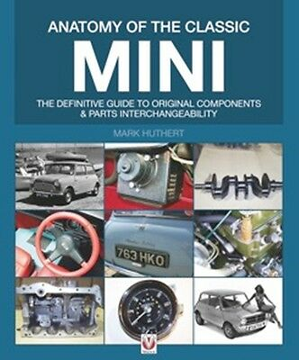ANATOMY OF THE CLASSIC MINI The definitive guide to original components  book
