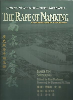 The Rape of Nanking: An Undeniable History in Photographs by James Yin