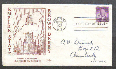 Us Fdc 1945 Empire State Brown Derby Alfred E Smith 3C First Day Of Issue Cover