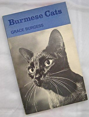 BURMESE CATS by GRACE BURGESS. PUBLISHED NZ 1970,  FIRST BOOK ON THIS BREED