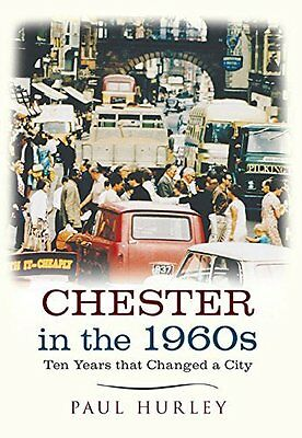 Chester in the 1960s by Paul Hurley Paperback Book New