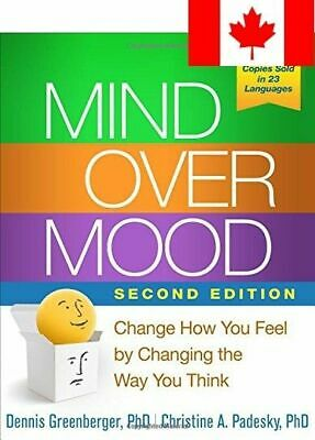 Mind Over Mood, Second Edition: Change How You Feel by Changing the Way You T...