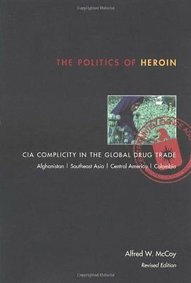 Politics of Heroin by Alfred W. McCoy Paperback Book New