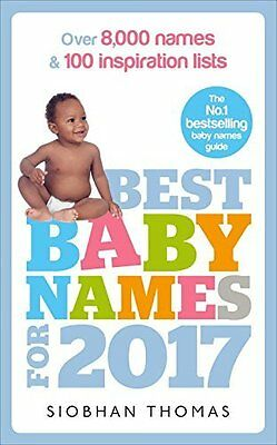 Best Baby Names for 2017 by Siobhan Thomas Paperback Book New