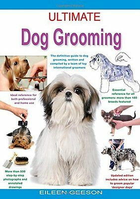 Ultimate Dog Grooming by Eileen Geeson Paperback Book New
