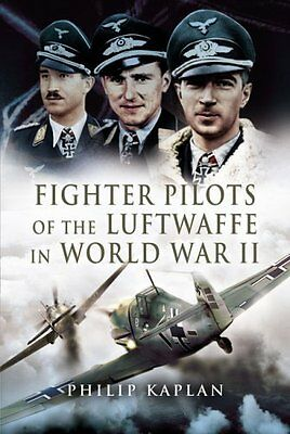 Fighter Aces of the Luftwaffe in World War 2 by Philip Kaplan Hardback Book New