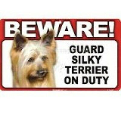 Beware! Guard  Silky Terrier on Duty dog sign
