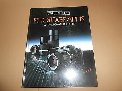 Take Better Photographs with Michael Busselle Photograpy Cameras Hardback Book