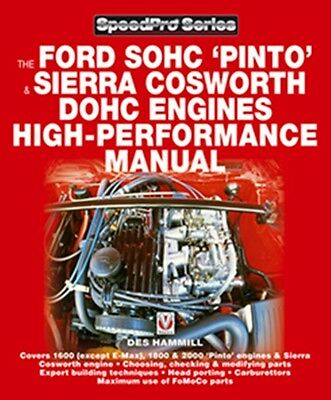 The Ford SOHC 'Pinto' & Sierra Cosworth DOHC Engines High-Performance Manual boo
