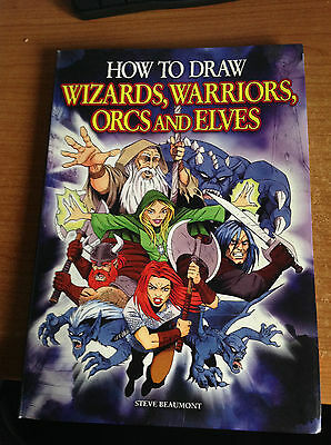 How to Draw Wizards Warriors Orcs and Elves by Beaumont Steve
