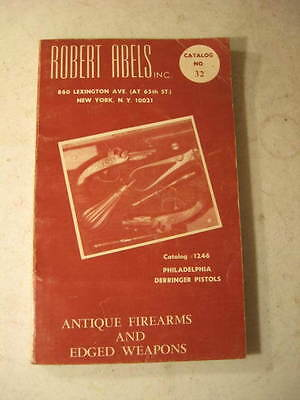 Robert Abels Inc. New York Catalog No. 32 Antique Firearms & Edged Weapons