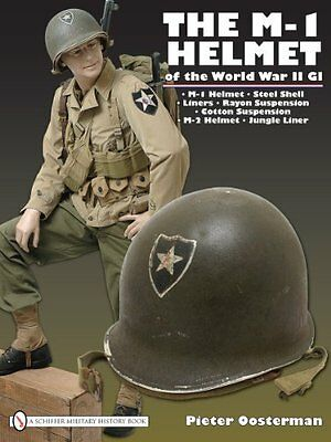 M-1 Helmet of the World War II GI by Pieter Oosterman Hardback Book New