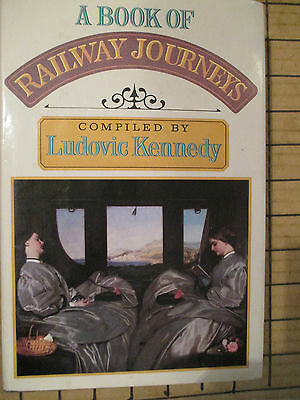 A BOOK OF RAILWAY JOURNEYS compiled by LUDOVIC KENNEDY.1980 HARDBACK.