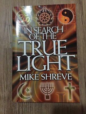 In Search Of True Light by Mike Shreve