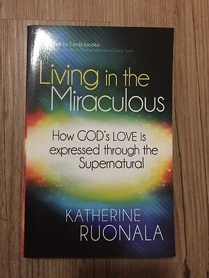 Living In The Miraculous by Katherine Ruonala