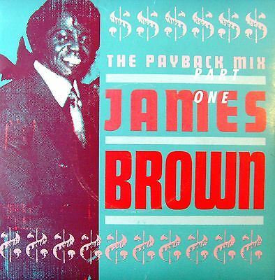 JAMES BROWN - The payback mix / Give it up or turnit a loose