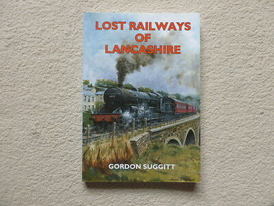LOST RAILWAYS OF LANCASHIRE Gordon Suggitt