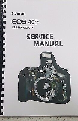 Canon Eos 40D Dslr Service Repair And Parts Manual Reprinted Full Colour