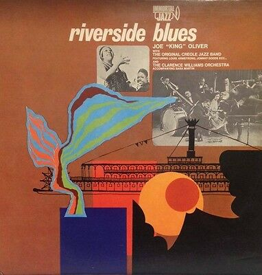 JOE KING OLIVER - Riverside blues - with original creole jazz b. & cw orchestra