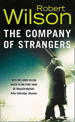 The Company of Strangers by Robert Wilson (Paperback, 2002)