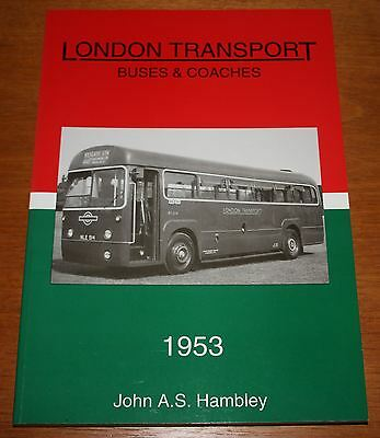 London Transport Buses & Coaches 1953 by John A S Hambley